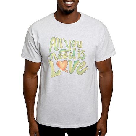 All you need Light T-Shirt