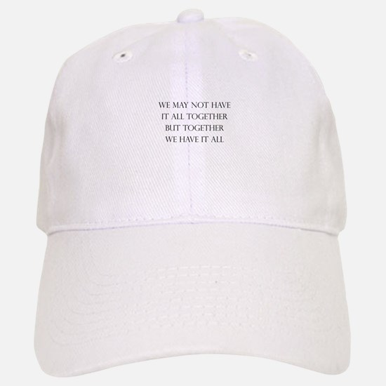Have It All Together Baseball Baseball Cap