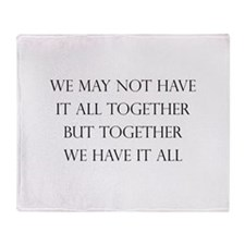 Have It All Together Throw Blanket