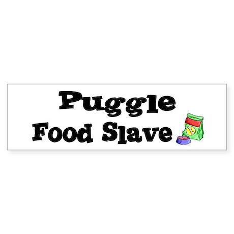 Puggle FOOD SLAVE Bumper Sticker