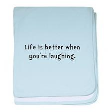 Life Better Laugh baby blanket