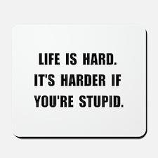 Life Stupid Mousepad