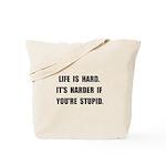 Life Stupid Tote Bag