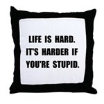 Life Stupid Throw Pillow