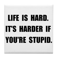 Life Stupid Tile Coaster