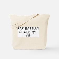 Rap Battles Ruined My Life Tote Bag