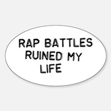 Rap Battles Ruined My Life Decal