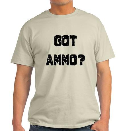 Got Ammo? Light T-Shirt