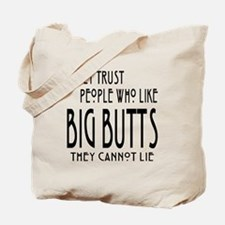 Trust Big Butts Tote Bag