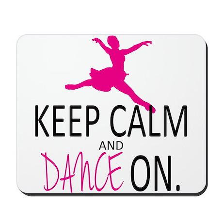 Keep Calm and Dance On Mousepad