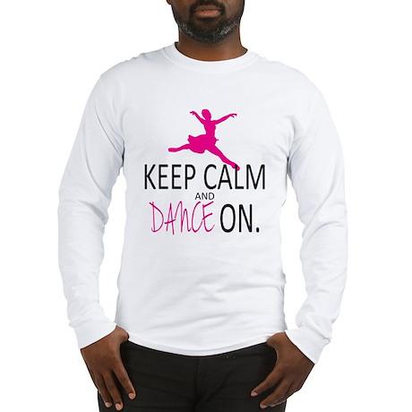 Keep Calm and Dance On Long Sleeve T-Shirt