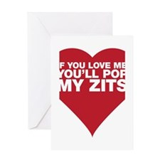 If You Love Me You'll Pop My Zits Greeting Card