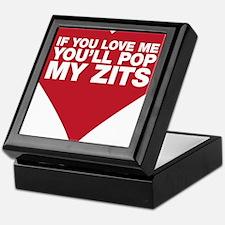 If You Love Me You'll Pop My Zits Keepsake Box