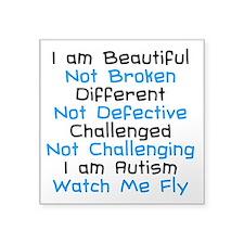 "Iam Autism Watch Me Fly Square Sticker 3"" x 3"