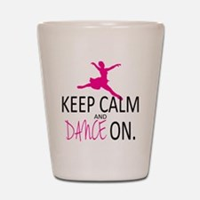 Keep Calm and Dance On Shot Glass