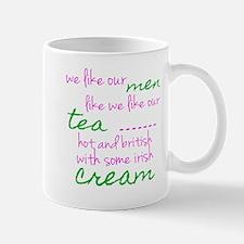 We like Our Men Like We Like Our Tea... Mug
