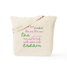 We like Our Men Like We Like Our Tea... Tote Bag