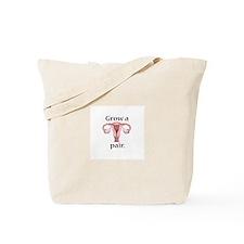 Grow a Pair. Tote Bag