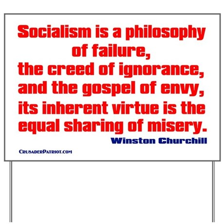 Socialism is a Philosophy of Failure Yard Sign