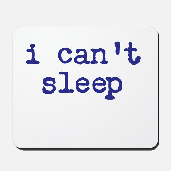 i cant sleep Mousepad