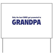 Only the best dads get promoted to grandpa Yard Si