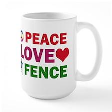 Peace Love Fence Designs Mug