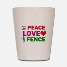 Peace Love Fence Designs Shot Glass