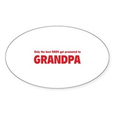Only the best dads get promoted to grandpa Decal