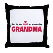 Only the best moms get promoted to grandma Throw P