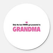 Only the best moms get promoted to grandma Round C