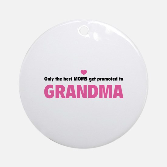 Only the best moms get promoted to grandma Ornamen