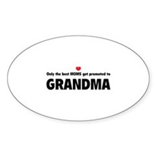 Only the best moms get promoted to grandma Decal