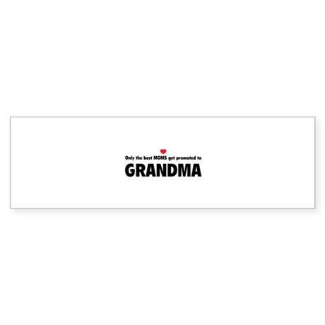 Only the best moms get promoted to grandma Sticker