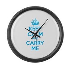 Keep calm and carry me Large Wall Clock
