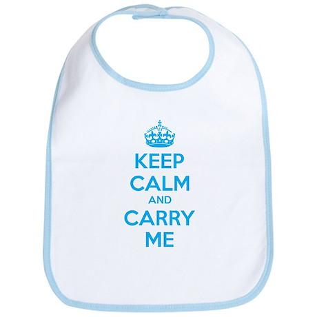 Keep calm and carry me Bib