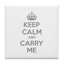 Keep calm and carry me Tile Coaster