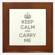 Keep calm and carry me Framed Tile