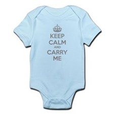 Keep calm and carry me Infant Bodysuit