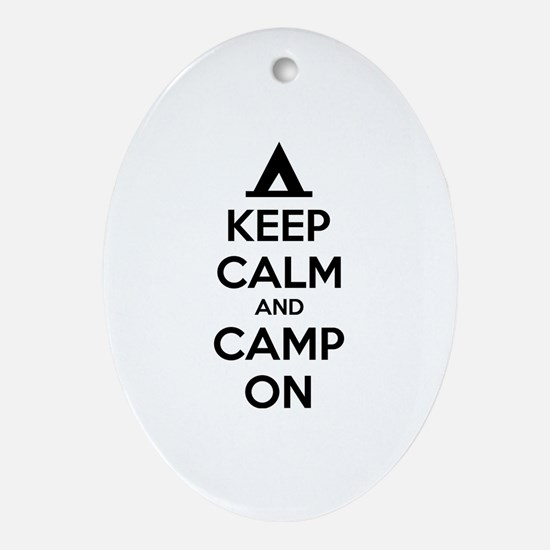 Keep calm and camp on Ornament (Oval)