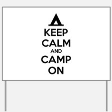 Keep calm and camp on Yard Sign