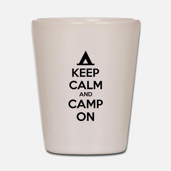 Keep calm and camp on Shot Glass