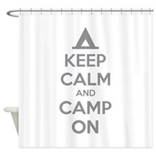 Keep calm and camp on Shower Curtain