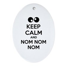 Keep calm and nom nom nom Ornament (Oval)