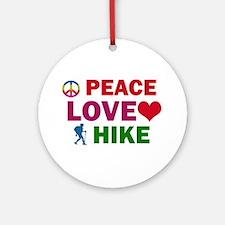 Peace Love Hike Designs Ornament (Round)
