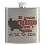 If Your Friends Don't Ride Flask