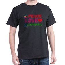 Peace Love Lawnbowl Designs T-Shirt