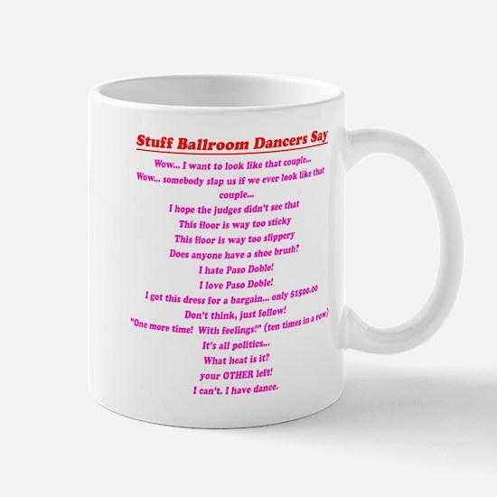 Stuff Ballroom Dancers Say Mug