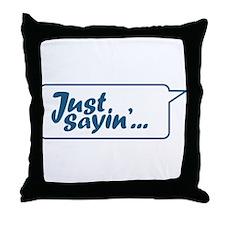 Just Sayin' Texty Bubble Throw Pillow