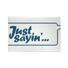 Just Sayin' Texty Bubble Rectangle Magnet