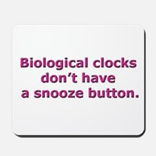 Biological clocks don't have  Mousepad